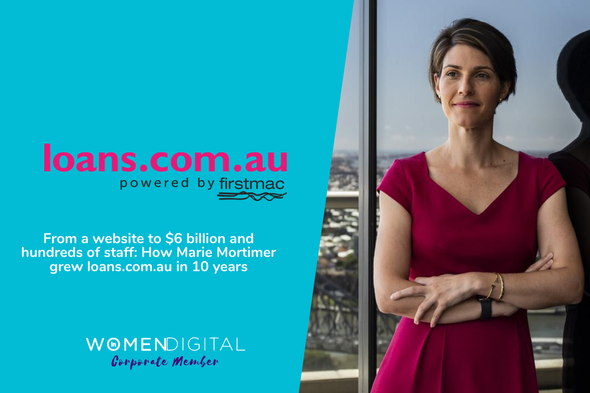 From a website to $6 billion and hundreds of staff: How Marie Mortimer grew loans.com.au in 10 years | Corporate Spotlight | Women in Digital